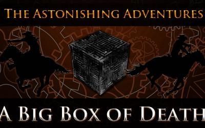 Coming Soon, A Big Box of Death